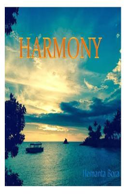 Harmony: Stepping Into Life  by  Hemanta/H Bora/B