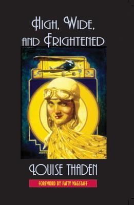 High, Wide, and Frightened  by  Louise M. Thaden
