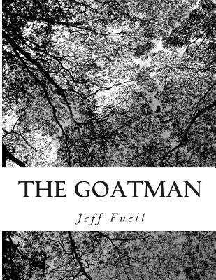 The Goatman  by  Jeff Fuell