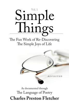The Simple Project: Re-Discovering the Simple Joys of Life Charles Preston Fletcher