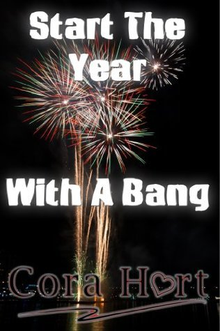 Start The Year With A Bang Cora Hart