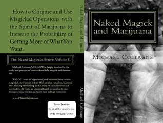 Naked Magick and Marijuana (The Naked Magician Series)  by  Michael Coltrane
