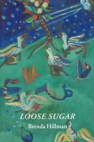 Loose Sugar (Wesleyan Poetry Series) Brenda Hillman