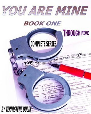 You Are Mine Parts 1 - 5 Special Bundle Price (Billionaire Soulmate Series)  by  Vernistene Dulin