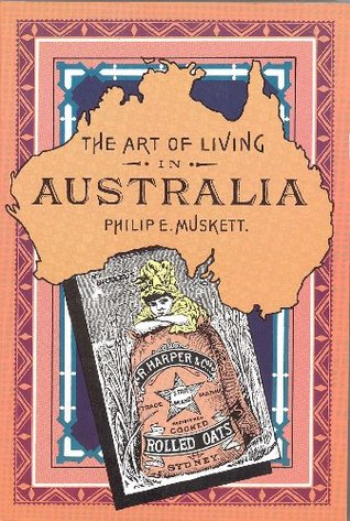 Art of Living in Australia Philip E. Muskett