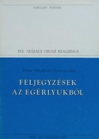 Feljegyzések az egérlyukból  by  Fyodor Dostoyevsky