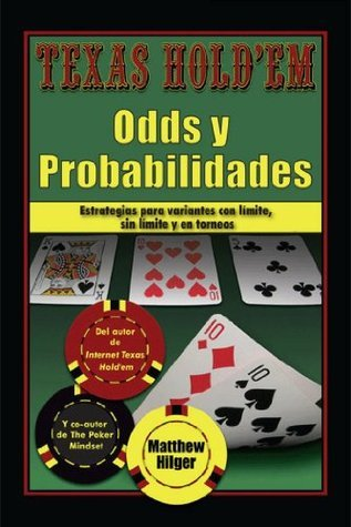 Texas Holdem Odds y Probabilidades  by  Matthew Hilger