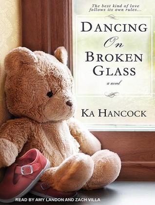 Dancing on Broken Glass: Includes Reading Group Guide Ka Hancock
