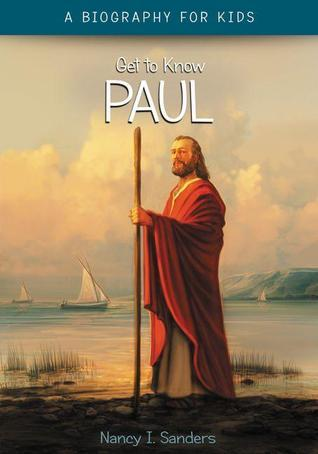 Apostle Paul (Get to Know)  by  Nancy I. Sanders
