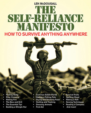 The Self-Reliance Manifesto: Essential Outdoor Survival Skills  by  Len McDougall