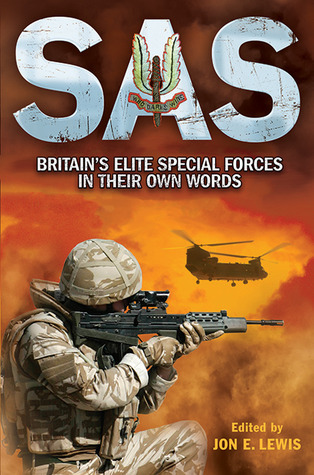 SAS: The Elite Special Forces in their Own Words  by  Jon E. Lewis
