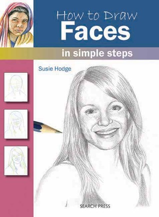 How to Draw Faces in Simple Steps  by  Susie Hodge
