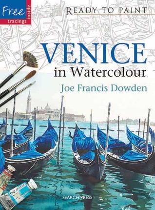 Venice in Watercolour Joe Franics Dowden