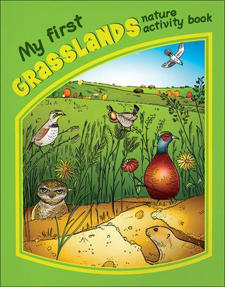 My First Grasslands Nature Activity Book  by  James Kavanagh
