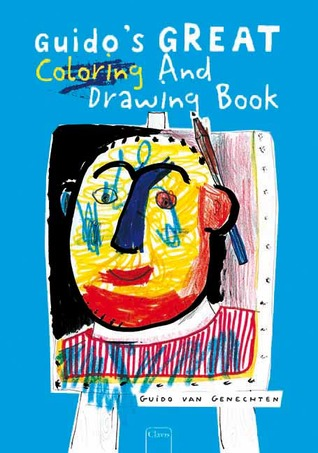 Guidos Great Coloring and Drawing Book  by  Guido Van Genechten