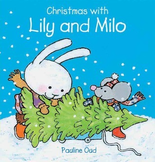 Christmas with Lily and Milo  by  Pauline Oud