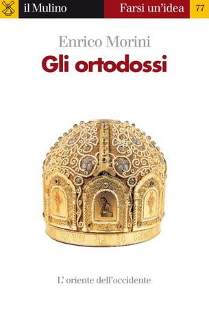 Gli ortodossi  by  Enrico Morini