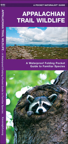 Appalachian Trail Wildlife: A Waterproof Pocket Guide to Familiar Species James Kavanagh