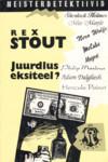 Juurdlus Eksiteel (Nero Wolfe, #45) Rex Stout