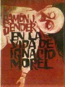 En la vida de Ignacio Morel Ramón J. Sender