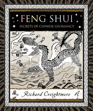 Feng Shui: Secrets of Chinese Geomancy Richard Creightmore
