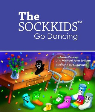 The SOCKKIDS Go Dancing  by  Susan Petrone