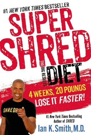 Super Shred: 4 Weeks 20 Pounds Lose It Fast! Ian K. Smith