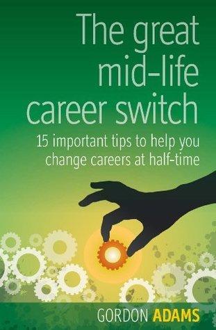 Great Mid-Life Career Switch Gordon Adams
