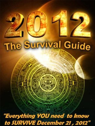 2012 The Survival Guide  by  Ethan Ergas