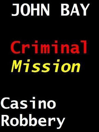 Criminal Mission: Casino Robbery John Bay