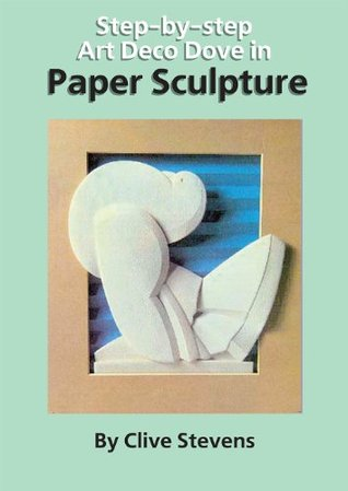 Step-by-step Art Deco Dove in Paper Sculpture Clive Stevens