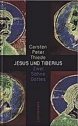 Jesus und Tiberius: Zwei Söhne Gottes  by  Carsten Peter Thiede
