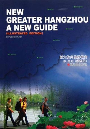 China Travel:New Greater HangZhou A New Guide Chen Gang