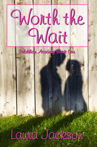 Worth the Wait (Waltham Academy, #1)  by  Laura  Jackson