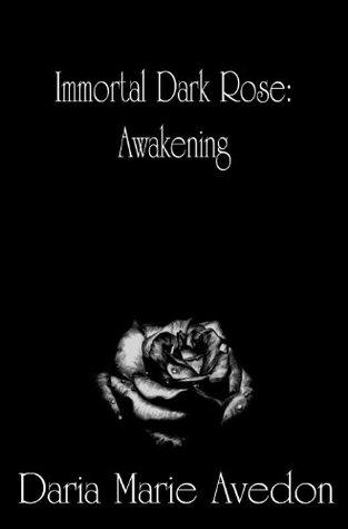 Immortal Dark Rose: Awakening  by  Daria Avedon