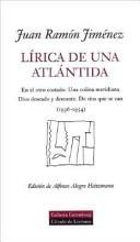 Lírica De Una Atlántida: 1936 1954  by  Juan Ramón Jiménez