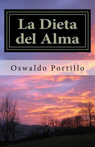 La Dieta del Alma  by  Oswaldo Portillo