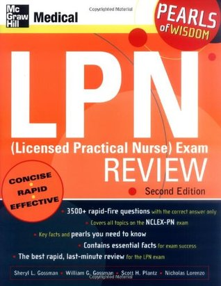 LPN (Licensed Practical Nurse) Exam Review: Pearls of Wisdom, Second Edition  by  Sheryl L. Gossman