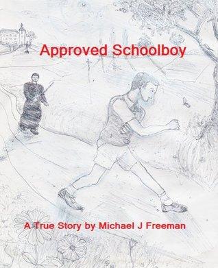 Approved School Boy Michael J. Freeman