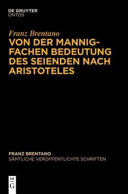 Von Der Mannigfachen Bedeutung Des Seienden Nach Aristoteles Mauro Antonelli