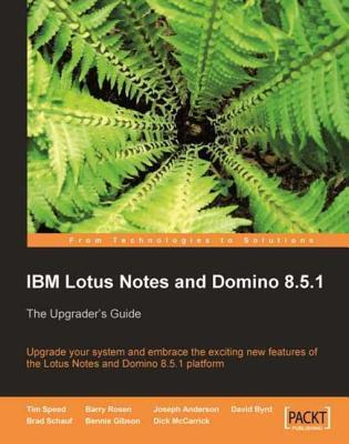 IBM Lotus Notes and Domino 8.5.1 Barry Rosen