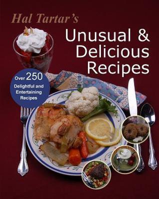 Hal Tartars Unusual & Delicious Recipes  by  Hal Tartar