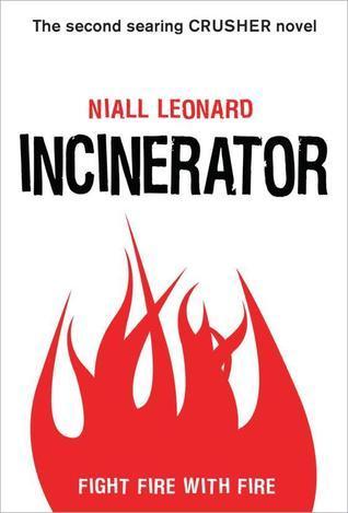 Incinerator (Crusher, #2)  by  Niall Leonard
