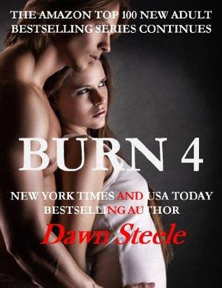 Burn 4 (Burn, #4)  by  Dawn Steele