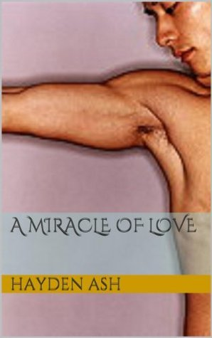 A Miracle of Love (2) Hayden Ash