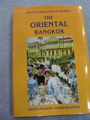 The Oriental Bangkok: the most famous hotels in the world Andreas Augustin
