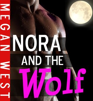 Nora and the Wolf Megan West