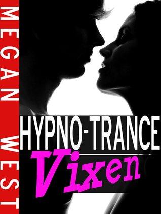 Hypno-Trance Vixen (Hypnosis Erotica, BBW, Mind Control Erotica) Megan West