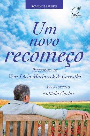 Um novo recomeço  by  Vera Lucia Marinzeck de Carvalho
