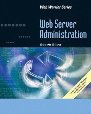 Web Server Administration, 1st Ed.  by  Steve Silva